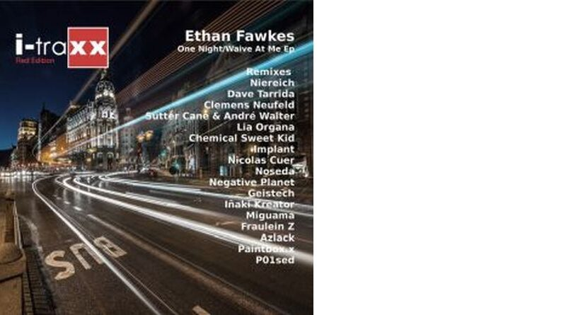 "Ethan Fawkes ""One Night / Waive At Me EP"""